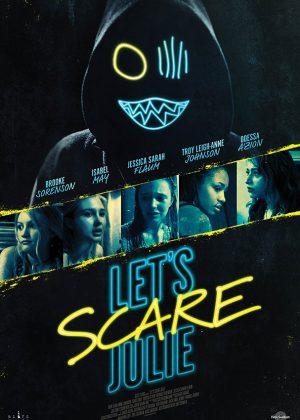 Original One Sheet poster design : Let's Scare Julie
